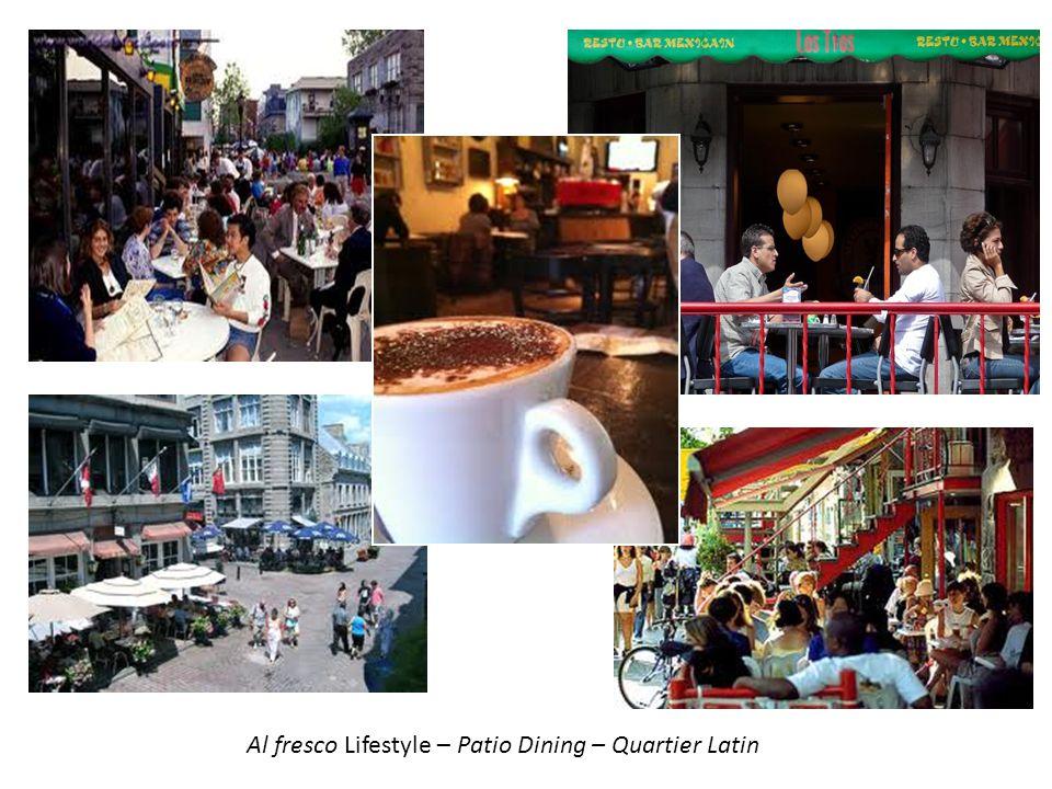 Al fresco Lifestyle – Patio Dining – Quartier Latin