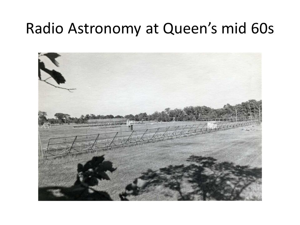 Radio Astronomy at Queen's mid 60s