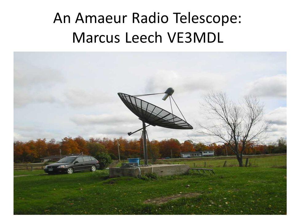 An Amaeur Radio Telescope: Marcus Leech VE3MDL