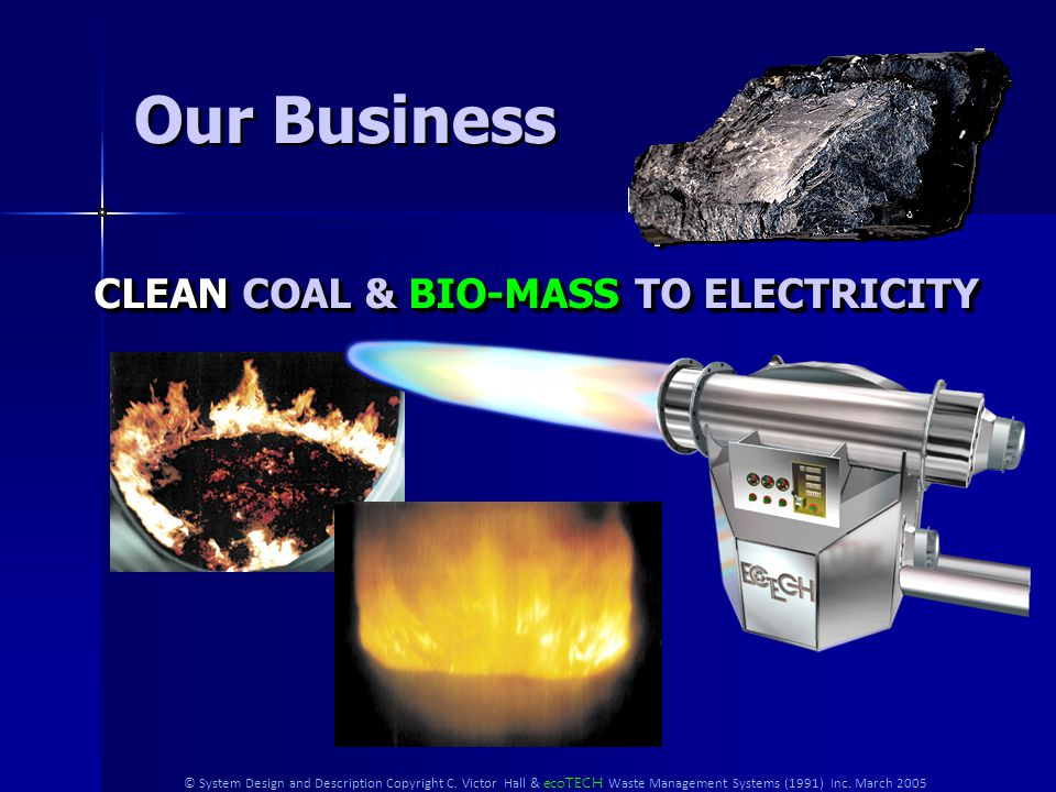 Mission – Creating sustainable, ecologically sound, clean power generation facilities. CLEAN COAL COMBUSTION ecoTECH Clean Energy Sonic Standing Wave