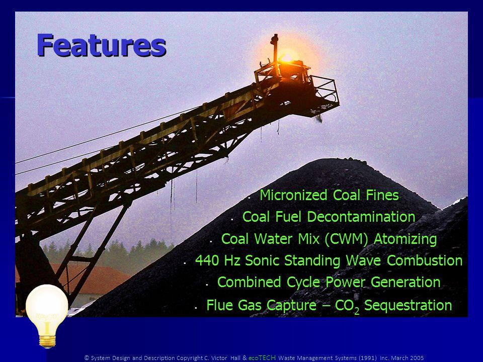 © System Design and Description Copyright C. Victor Hall & ecoTECH Waste Management Systems (1991) Inc. March 2005 Clean Coal Power A description of m