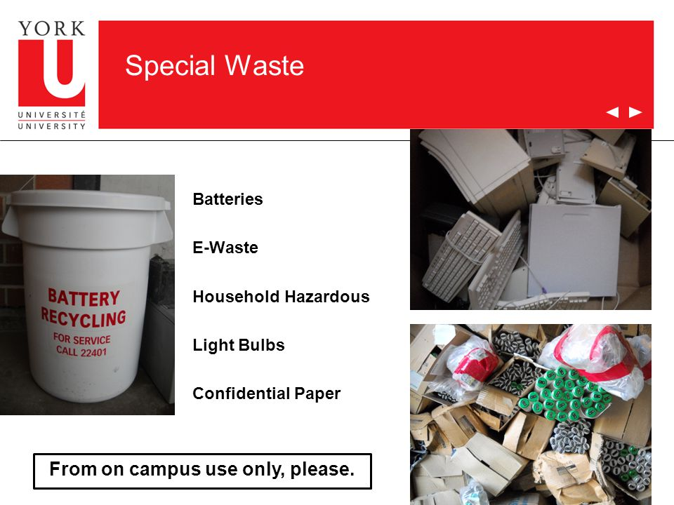 Special Waste Batteries E-Waste Household Hazardous Light Bulbs Confidential Paper 9 From on campus use only, please.