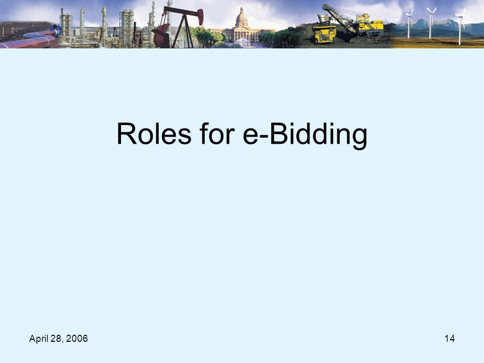 April 28, 200614 Roles for e-Bidding