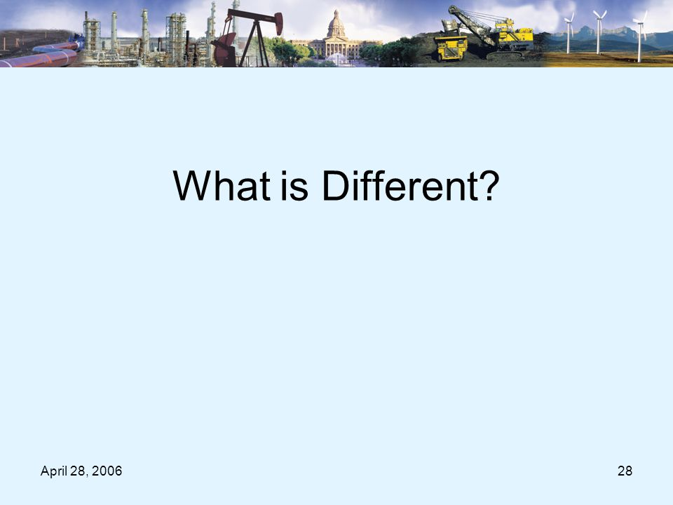 April 28, 200628 What is Different