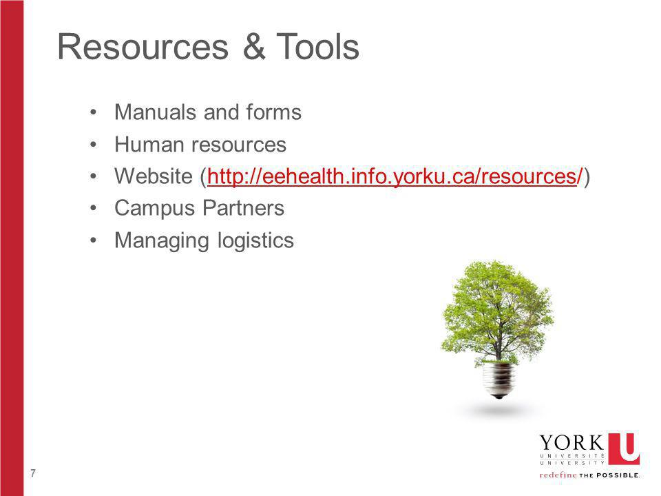 7 Resources & Tools Manuals and forms Human resources Website (  Campus Partners Managing logistics