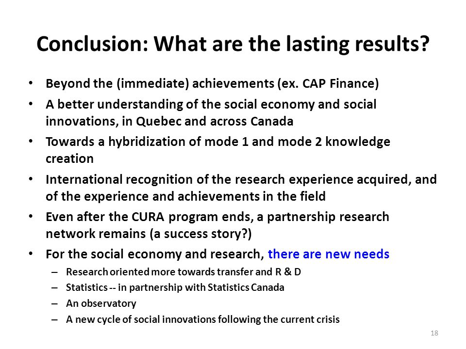 Conclusion: What are the lasting results. Beyond the (immediate) achievements (ex.