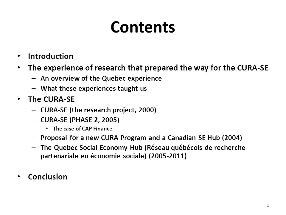 CURA-SE (PHASE 2, 2005) We were fortunate in Quebec to have two CURAs that overlapped.