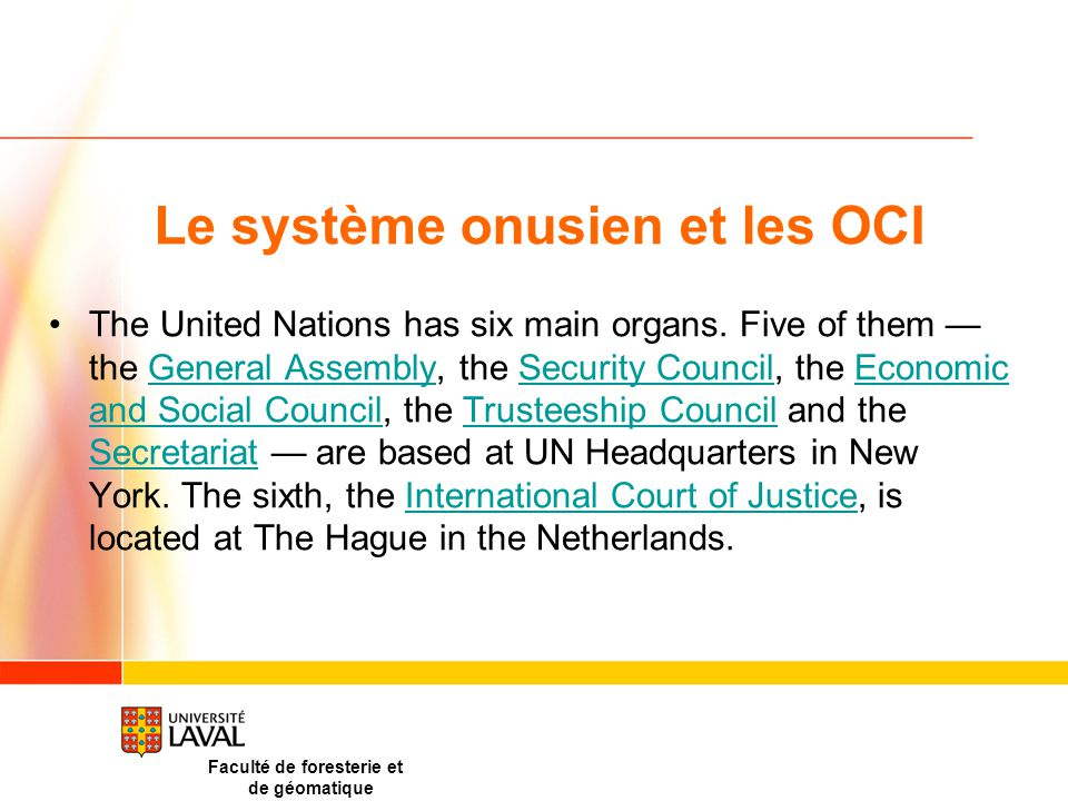 Le système onusien et les OCI The United Nations has six main organs.