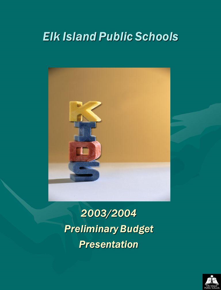Elk Island Public Schools 2003/2004 Preliminary Budget Presentation