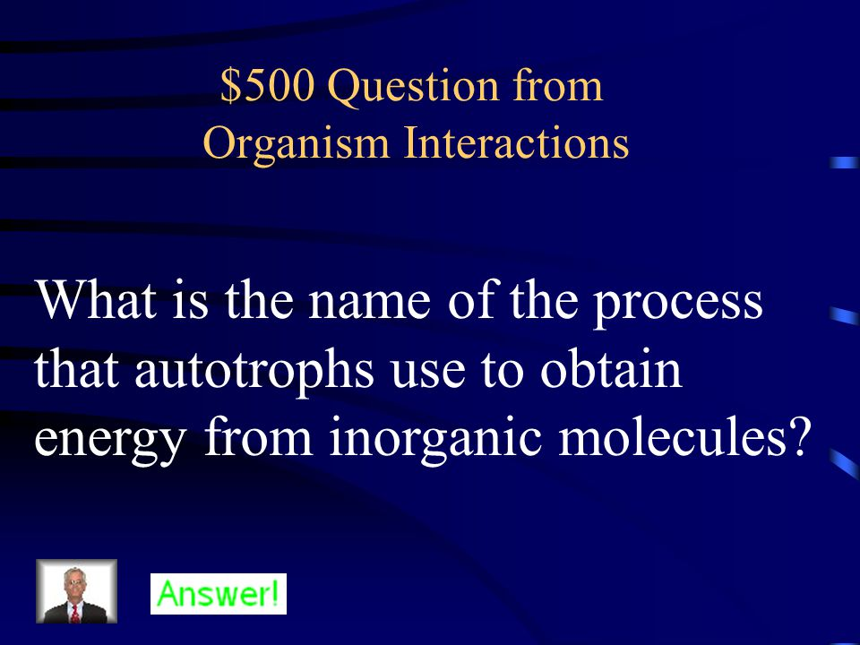 $400 Answer from Organism Interactions Competition