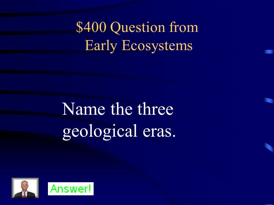 $300 Answer from Early Ecosystems Radioactive and relative dating