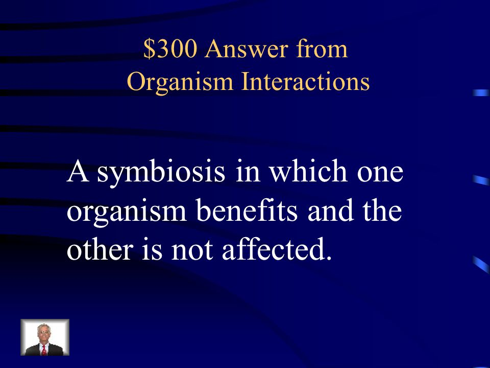 $300 Answer from Potpourri The maximum number of organisms in a population that an ecosystem can support.