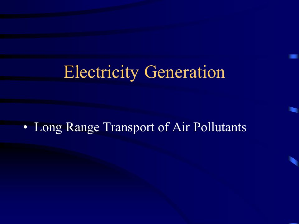 Electricity Generation Long Range Transport of Air Pollutants