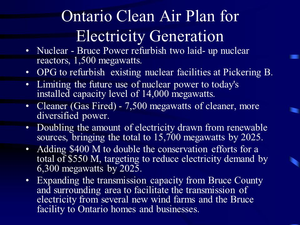 Ontario Clean Air Plan for Electricity Generation Nuclear - Bruce Power refurbish two laid- up nuclear reactors, 1,500 megawatts.