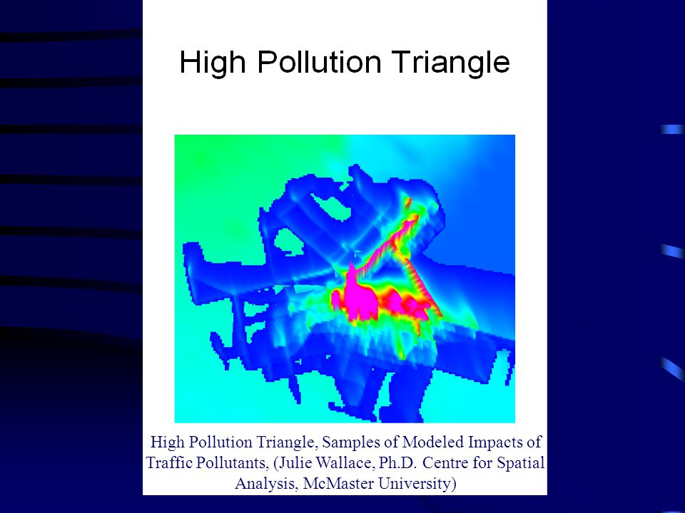 High Pollution Triangle, Samples of Modeled Impacts of Traffic Pollutants, (Julie Wallace, Ph.D.