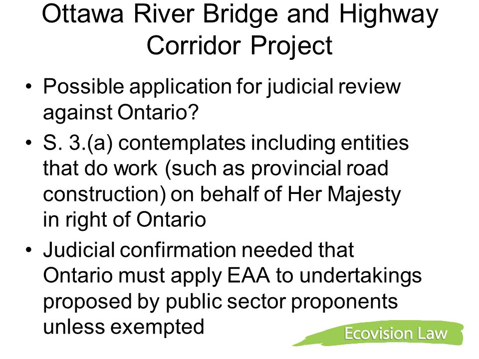 Ottawa River Bridge and Highway Corridor Project Possible application for judicial review against Ontario.