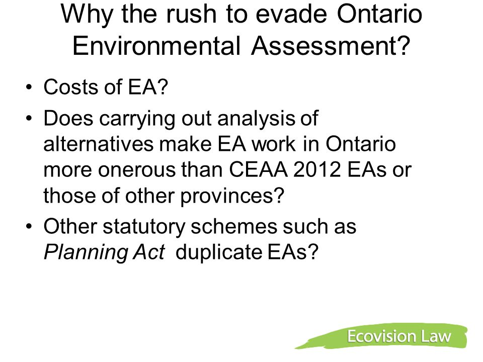 Why the rush to evade Ontario Environmental Assessment.
