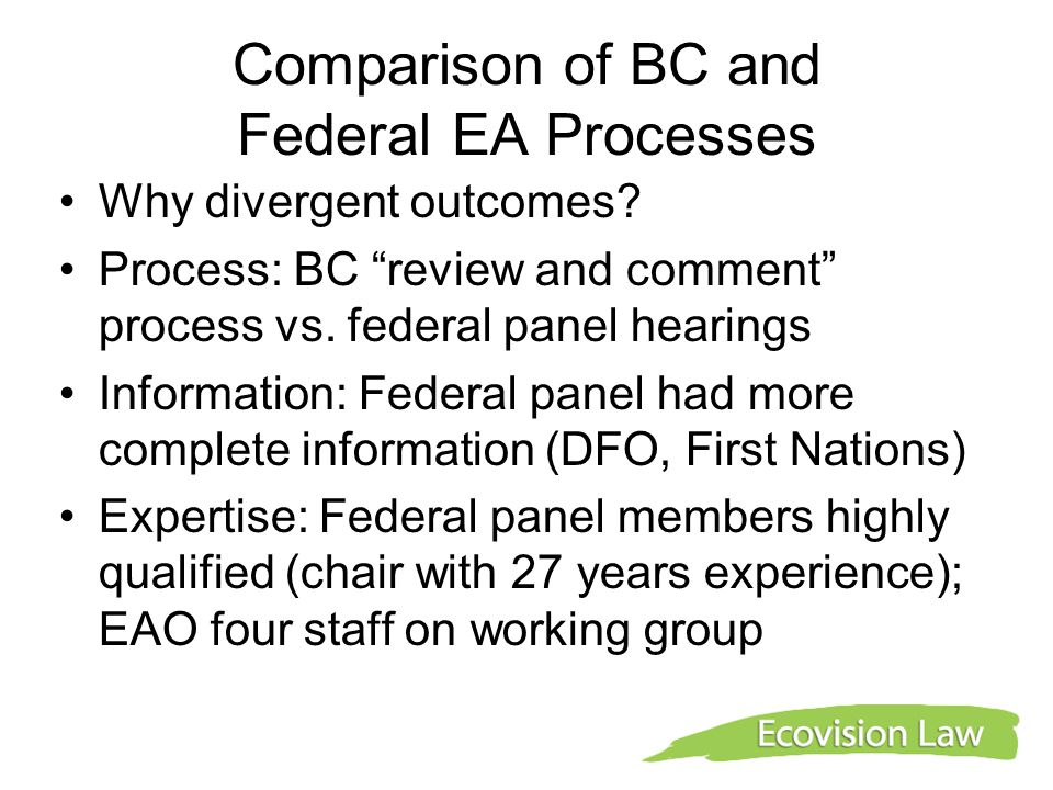 Comparison of BC and Federal EA Processes Why divergent outcomes.