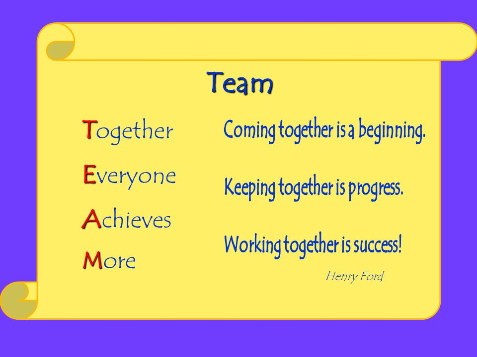 T T ogether E E veryone A A chieves M More Team Henry Ford