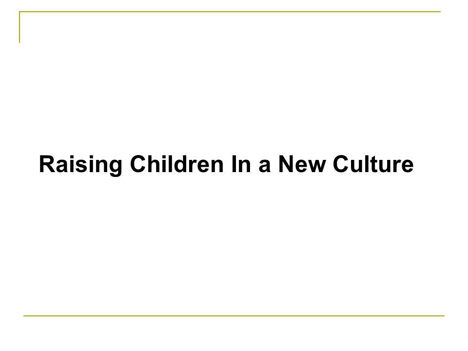 Raising Children In a New Culture