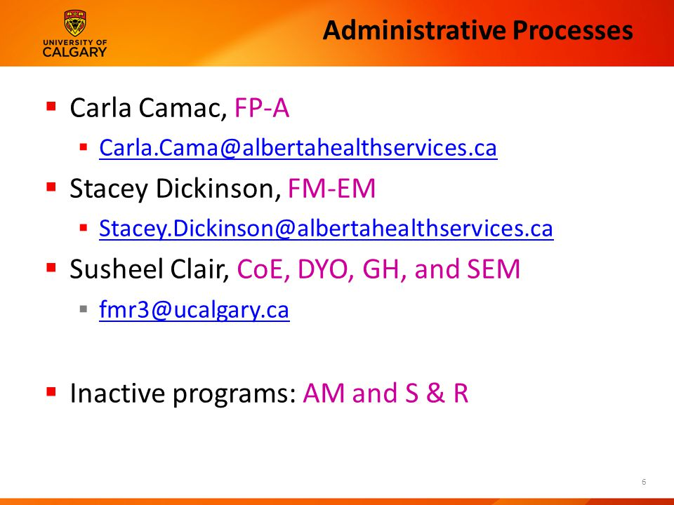 Administrative Processes  Carla Camac, FP-A    Stacey Dickinson, FM-EM    Susheel Clair, CoE, DYO, GH, and SEM    Inactive programs: AM and S & R 6