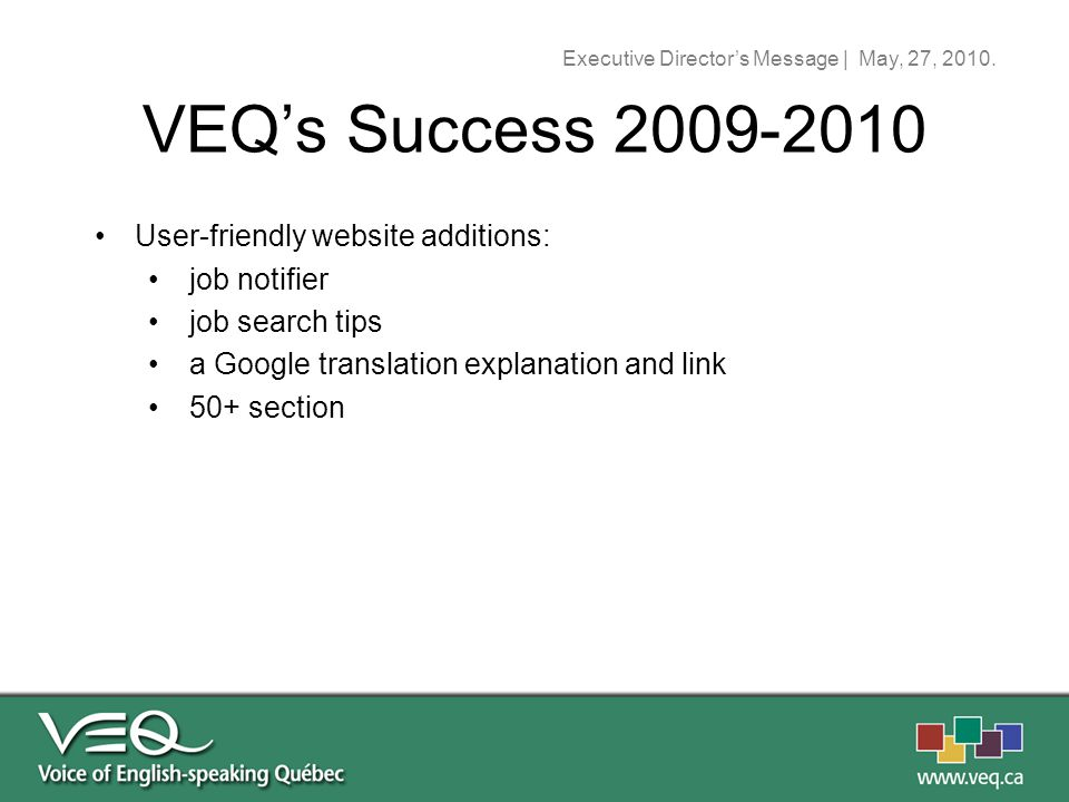 User-friendly website additions: job notifier job search tips a Google translation explanation and link 50+ section Executive Director's Message | May, 27, 2010.