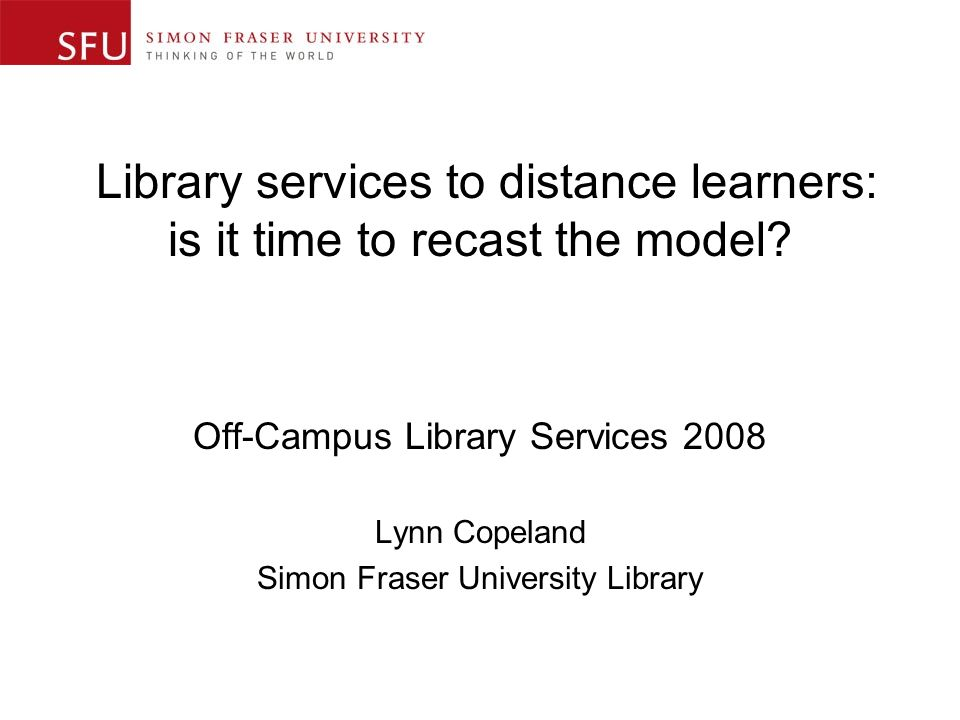 Library services to distance learners: is it time to recast the model.