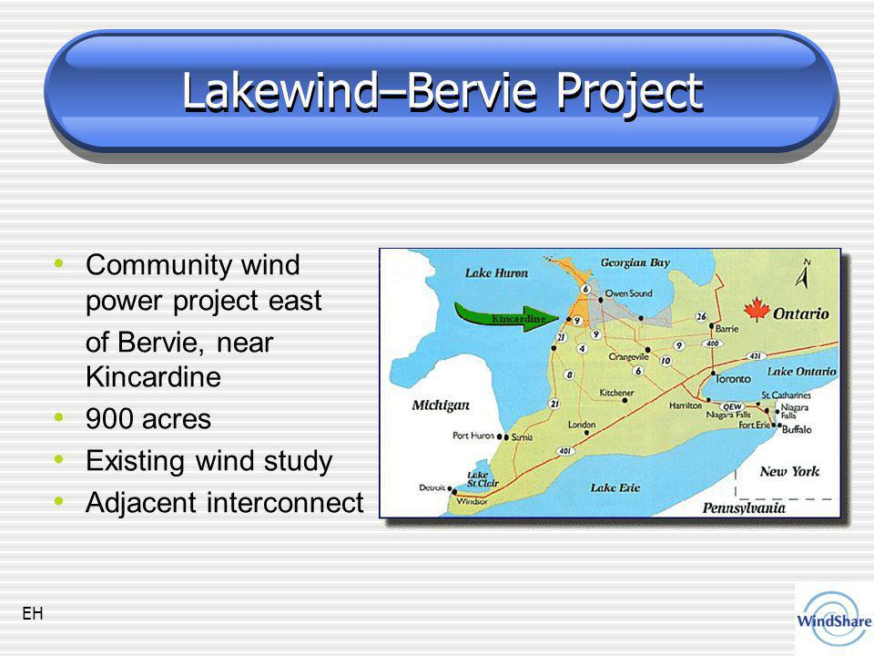 Lakewind–Bervie Project Community wind power project east of Bervie, near Kincardine 900 acres Existing wind study Adjacent interconnect EH