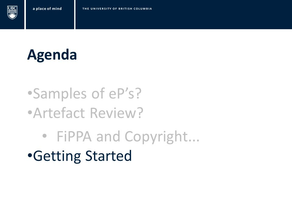 Agenda Samples of eP's Artefact Review FiPPA and Copyright... Getting Started