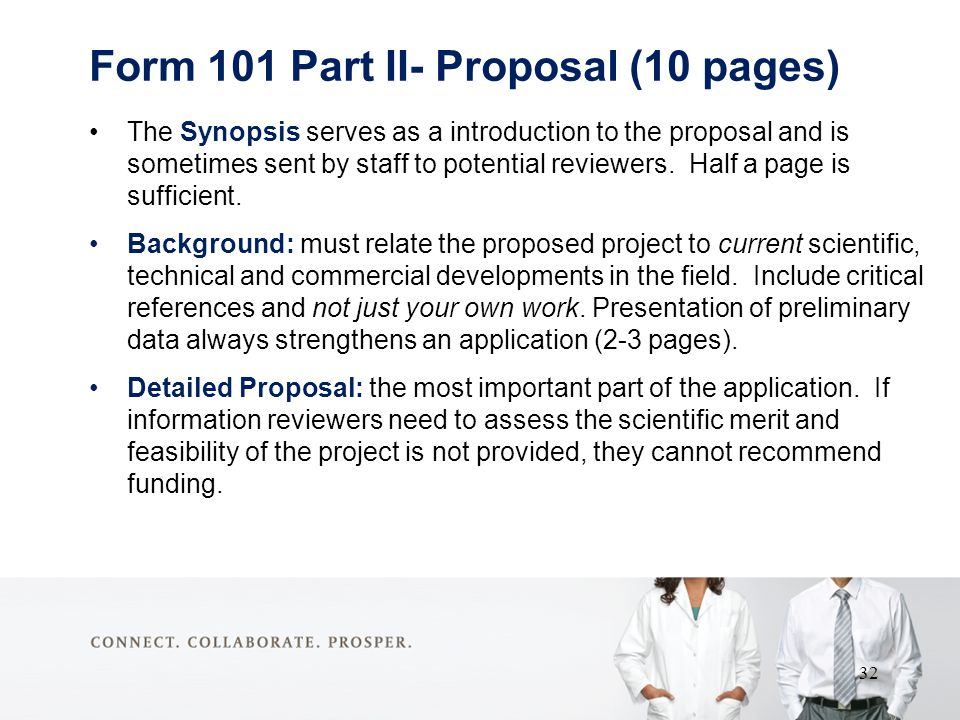 Form 101 Part II- Proposal (10 pages) The Synopsis serves as a introduction to the proposal and is sometimes sent by staff to potential reviewers.