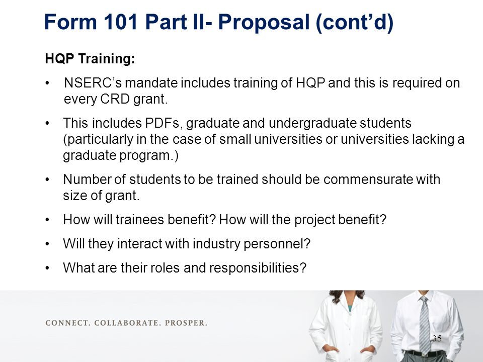 HQP Training: NSERC's mandate includes training of HQP and this is required on every CRD grant.