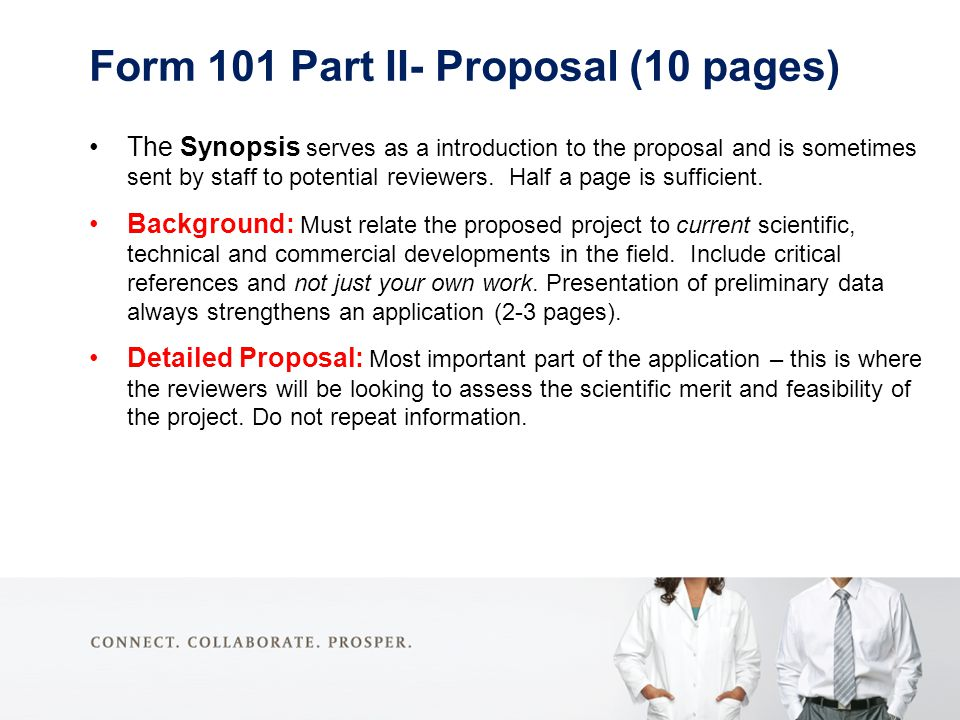 Form 101 Part II- Proposal (10 pages) The Synopsis serves as a introduction to the proposal and is sometimes sent by staff to potential reviewers. Hal