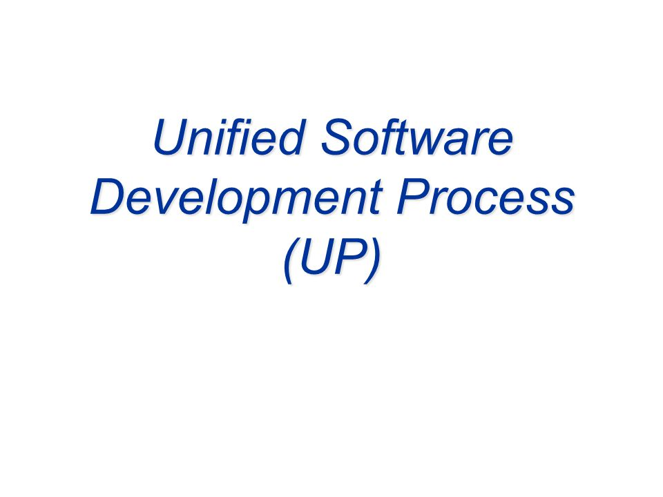 Ch. 7 18 Unified Software Development Process (UP)