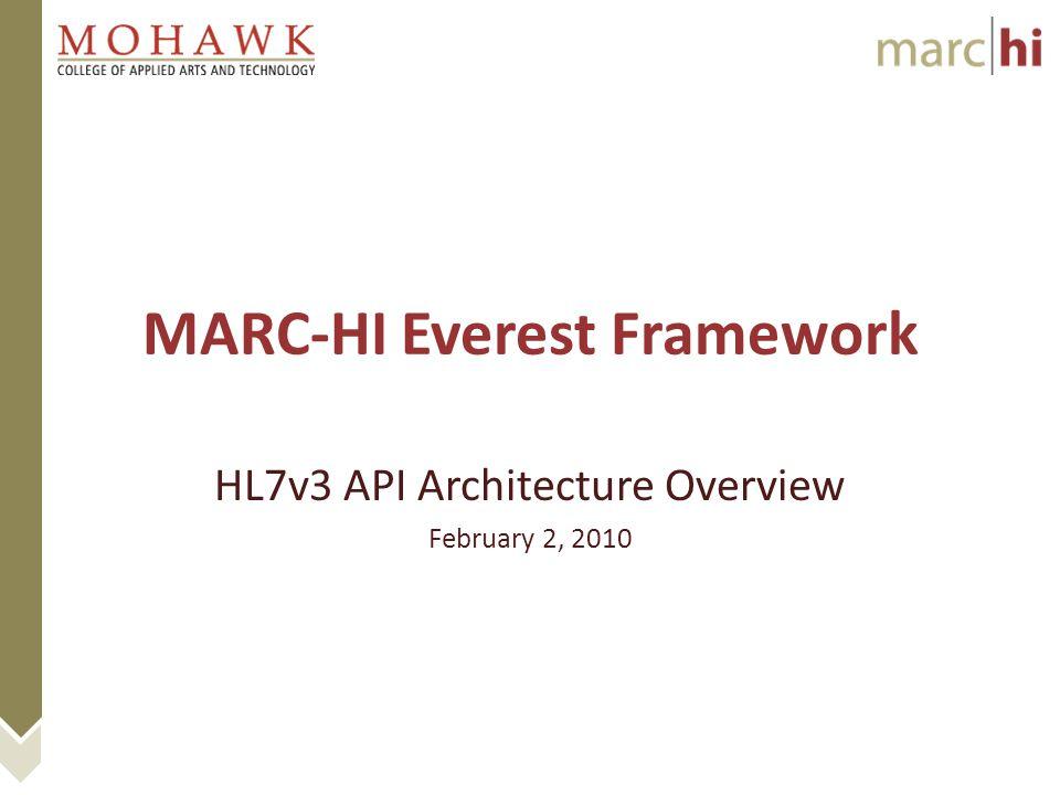MARC-HI Everest Framework HL7v3 API Architecture Overview February 2, 2010
