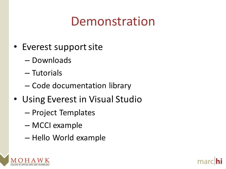 Demonstration Everest support site – Downloads – Tutorials – Code documentation library Using Everest in Visual Studio – Project Templates – MCCI example – Hello World example