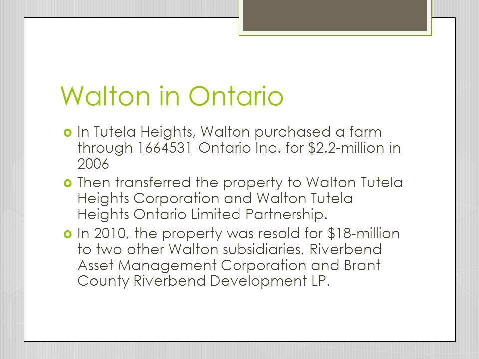 Walton in Ontario  In Tutela Heights, Walton purchased a farm through 1664531 Ontario Inc.
