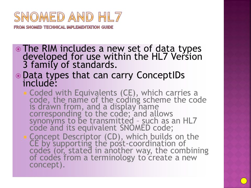  The RIM includes a new set of data types developed for use within the HL7 Version 3 family of standards.