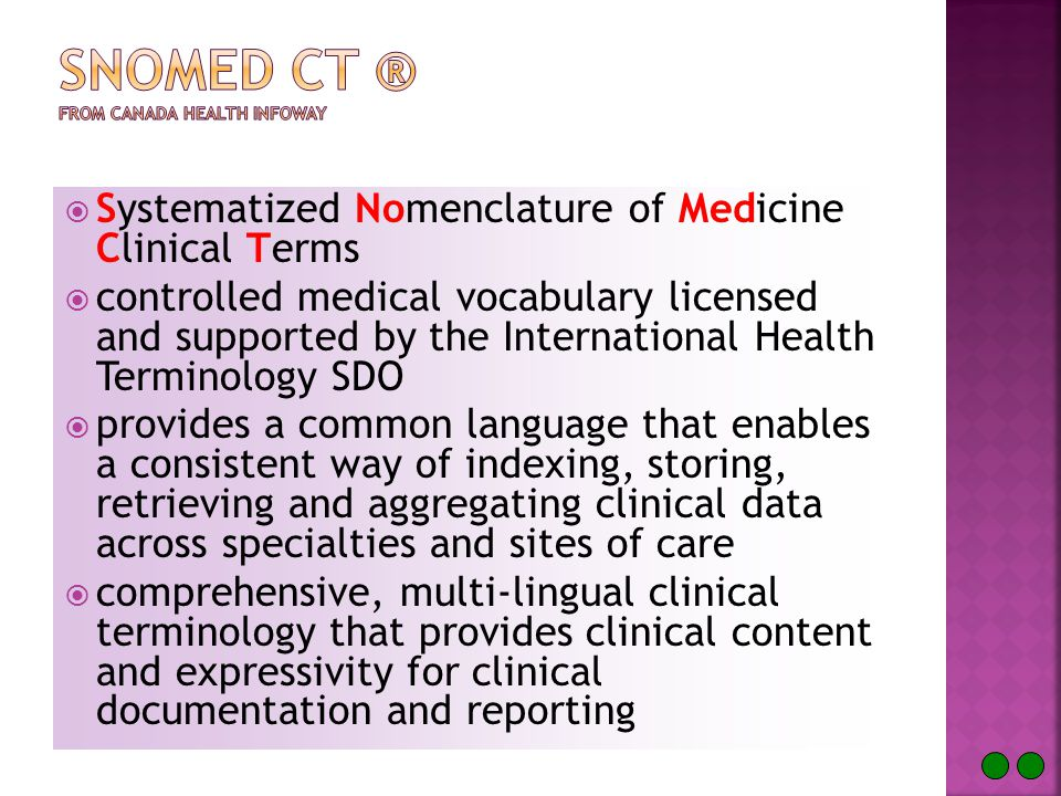  Each concept has one Preferred Term meant to capture the common word or phrase used by clinicians to name that concept.