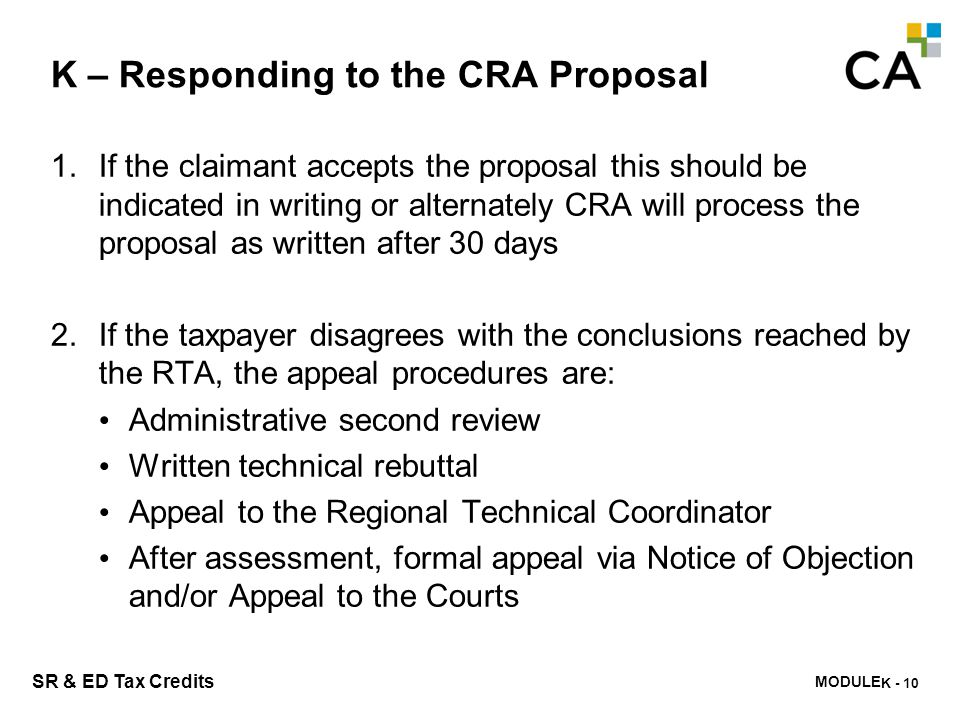 MODULE M - 258 SR & ED Tax Credits K – Responding to the CRA Proposal 1.If the claimant accepts the proposal this should be indicated in writing or al