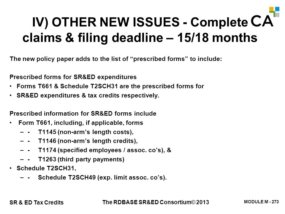 """MODULE M - 273 SR & ED Tax Credits IV) OTHER NEW ISSUES - Complete claims & filing deadline – 15/18 months The new policy paper adds to the list of """"p"""