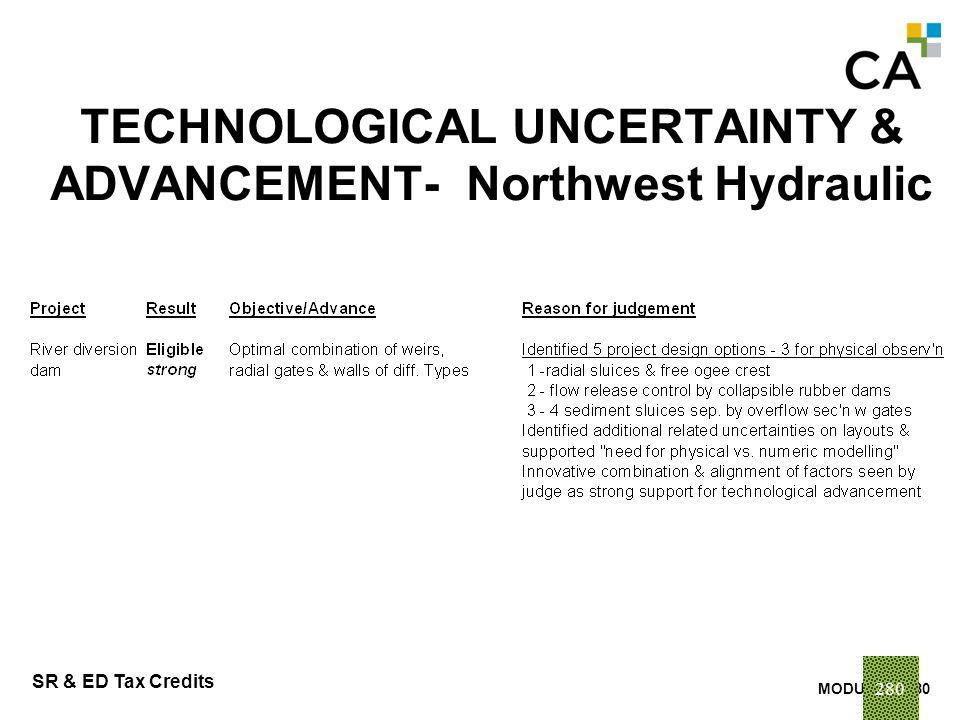MODULE N -280 SR & ED Tax Credits 280 TECHNOLOGICAL UNCERTAINTY & ADVANCEMENT- Northwest Hydraulic