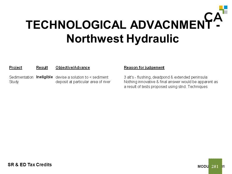 MODULE N -281 SR & ED Tax Credits 281 TECHNOLOGICAL ADVACNMENT - Northwest Hydraulic