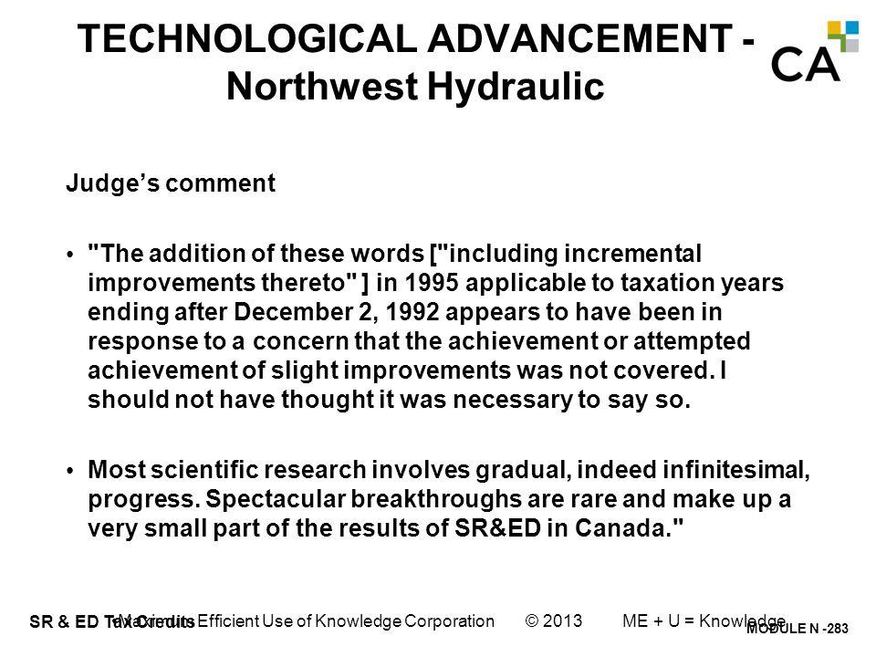 MODULE N -283 SR & ED Tax Credits TECHNOLOGICAL ADVANCEMENT - Northwest Hydraulic Judge's comment