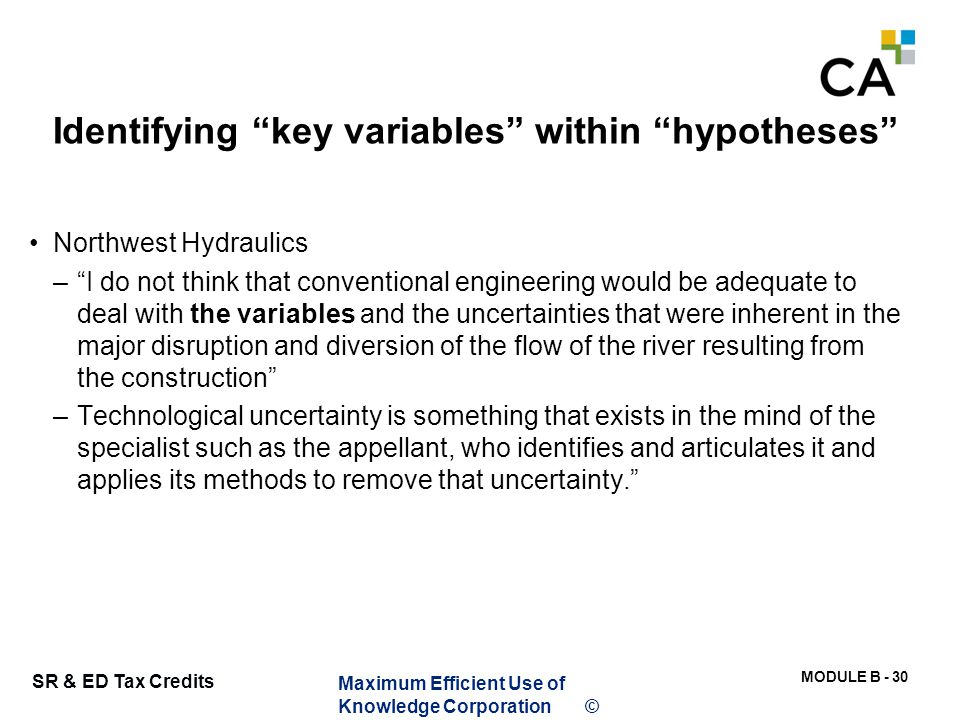 """MODULE B - 30 SR & ED Tax Credits Identifying """"key variables"""" within """"hypotheses"""" Northwest Hydraulics –""""I do not think that conventional engineering"""