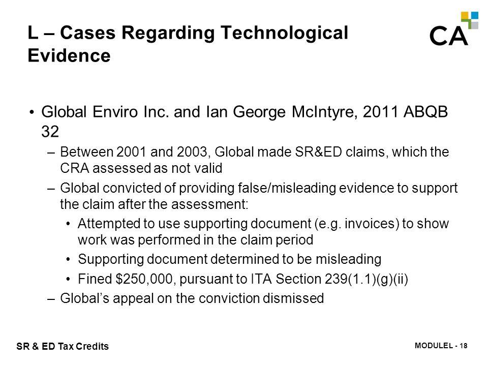 MODULE N -314 SR & ED Tax Credits L – Cases Regarding Technological Evidence Global Enviro Inc. and Ian George McIntyre, 2011 ABQB 32 –Between 2001 an