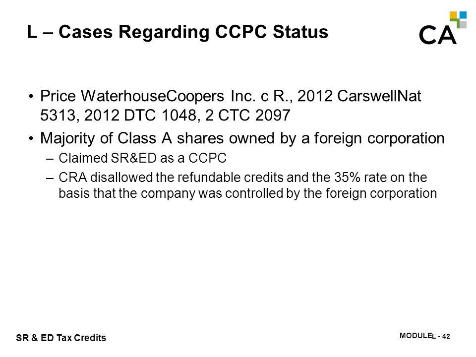 SR & ED Tax Credits MODULE N -340 L – Cases Regarding CCPC Status Price WaterhouseCoopers Inc. c R., 2012 CarswellNat 5313, 2012 DTC 1048, 2 CTC 2097