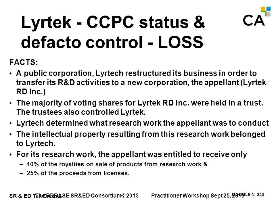 SR & ED Tax Credits MODULE N -343 Lyrtek - CCPC status & defacto control - LOSS FACTS: A public corporation, Lyrtech restructured its business in orde