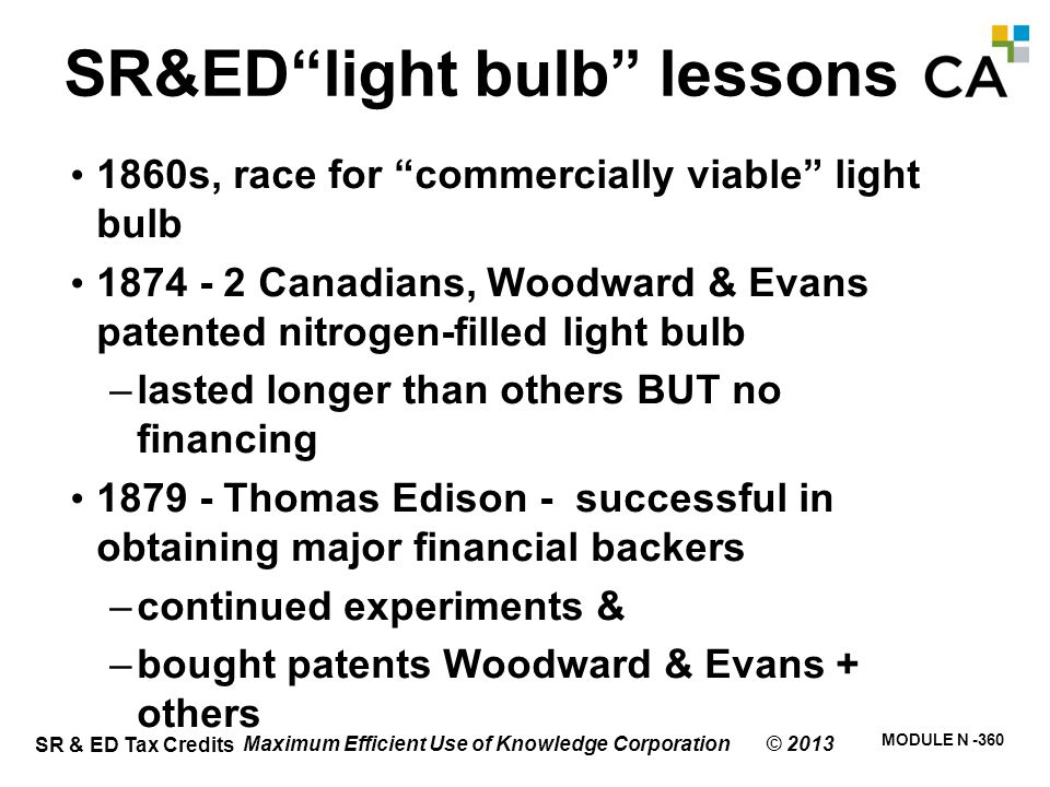 """SR & ED Tax Credits MODULE N -360 SR&ED""""light bulb"""" lessons 1860s, race for """"commercially viable"""" light bulb 1874 - 2 Canadians, Woodward & Evans pate"""