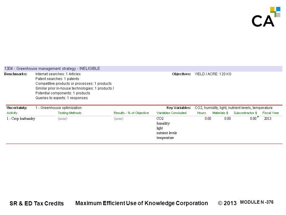 SR & ED Tax Credits MODULE N -376 Maximum Efficient Use of Knowledge Corporation © 2013