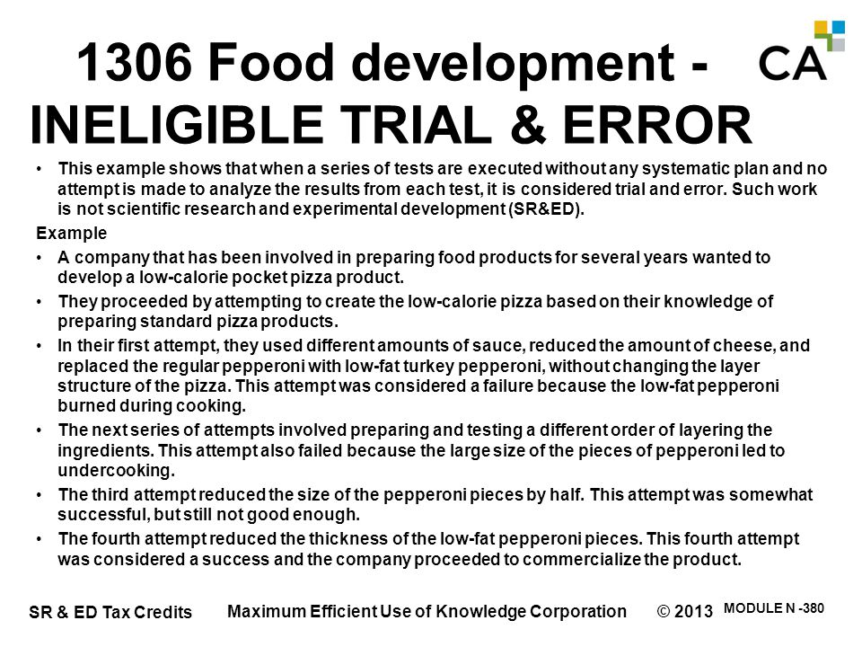 SR & ED Tax Credits MODULE N -380 1306 Food development - INELIGIBLE TRIAL & ERROR This example shows that when a series of tests are executed without